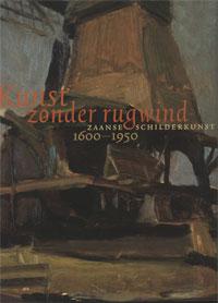 HEIJNEN, H.J., P. HELSLOOT, J.P. WOUD, K. WOUDT: - Kunst zonder rugwind. Zaanse schilderkunst 1600-1950.